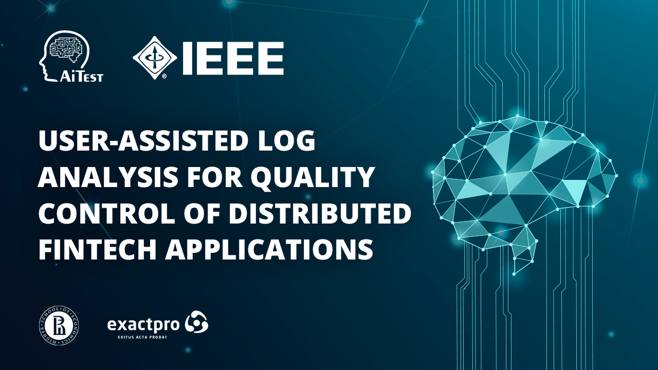 Research paper Exactpro - User-Assisted Log Analysis for Quality Control of Distributed Fintech Applications
